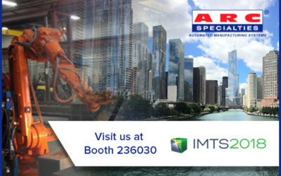 Learn How Arc Specialties is Advancing Manufacturing at IMTS 2018