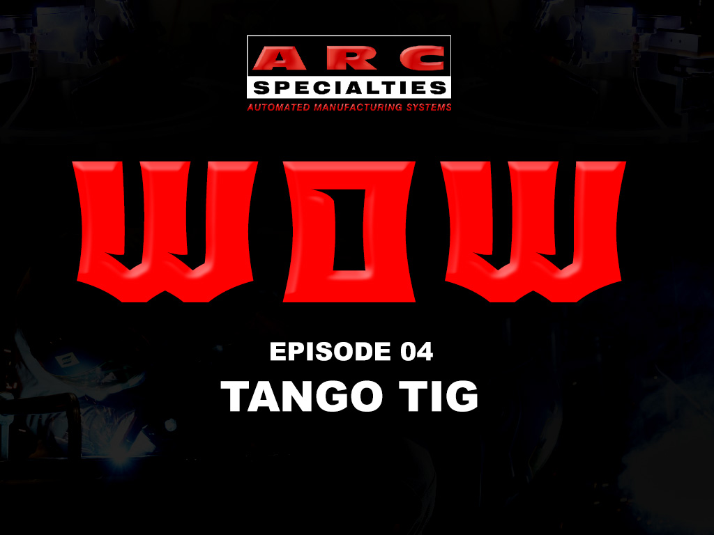 weld of the week arc specialties tango tig