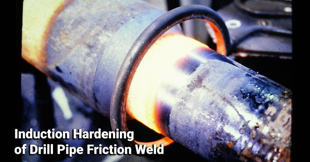 induction hardening of drill pipe friction weld