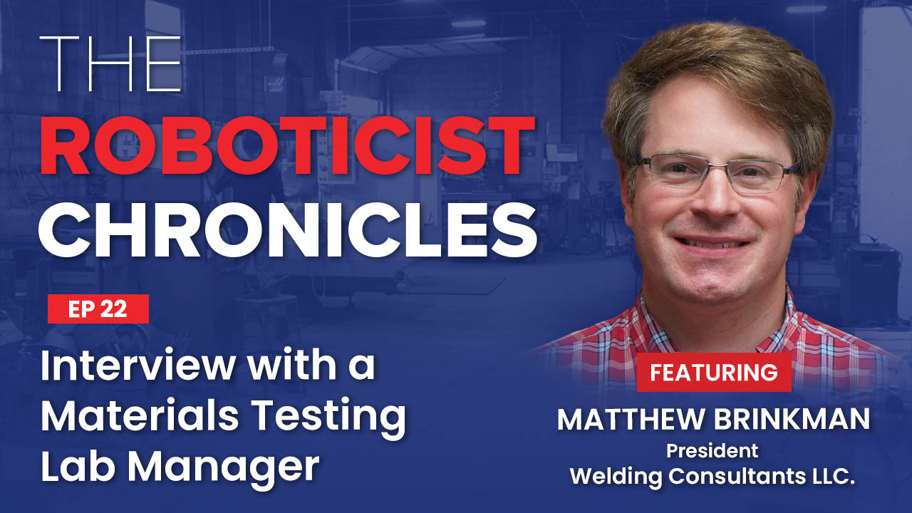 Matthew Brinkman, The Roboticist Chronicles Podcast, Interview with a materials testing lab manager, materials testing lab